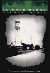In Cold Blood: A True Account of a Multiple Murder and Its Consequences - Truman Capote