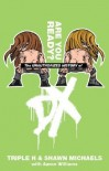 The Unauthorized History of DX: Are You Ready (WWE) - Triple H;Shawn Michaels;Aaron Williams