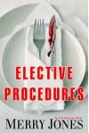 Elective Procedures: An Elle Harrison Novel - Merry Jones