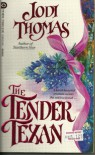 The Tender Texan - Jodi Thomas