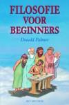 Filosofie voor beginners: het ondraaglijke gewicht van de filosofie lichter gemaakt - Donald D. Palmer, Annet Both