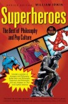 Superheroes: The Best of Pop Culture and Philosophy - William Irwin