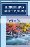 The Magical Elven Love Letters (Volume 1) - Silver Elves