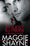 Twilight Illusions & Beyond Twilight/Twilight Illusions/Beyond Twilight - Maggie Shayne