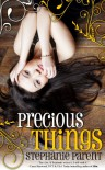 Precious Things - Stephanie Parent