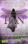 Die Pan-Trilogie, Band 2: Die dunkle Prophezeiung des Pan - Sandra Regnier
