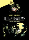 Out of the Shadows - Mort Meskin, Steven Brower