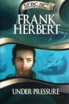 Under Pressure=The Dragon in the Sea: 50th Anniversary Collection - Frank Herbert
