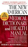 The New American Medical Dictionary and Health Manual - Robert E. Rothenberg