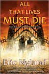 All That Lives Must Die - Eric S. Nylund