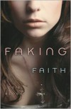 Faking Faith - Josie Bloss