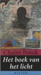 Het boek van het licht - Chaim Potok, Jeanette Bos