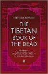 The Tibetan Book of the Dead: First Complete Translation - Padmasambhava, Karma-glin-pa, Gyurme Dorje, Graham Coleman