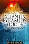 Atlantis Pyramids Floods: Why Europeans Are White - Dennis Brooks