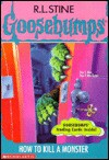 How to Kill a Monster (Goosebumps, #46) - R.L. Stine