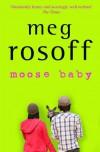 Moose Baby - Meg Rosoff