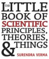 The Little Book of Scientific Principles, Theories and Things - Surendra Verma
