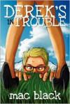 Derek's in Trouble - Mac Black