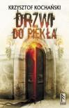 Drzwi do piekła - Krzysztof Kochański
