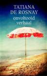 Onvoltooid verhaal - Tatiana de Rosnay, Inge de Heer