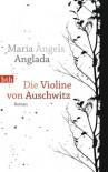 Die Violine Von Auschwitz Roman - Maria Àngels Anglada, Theres Moser