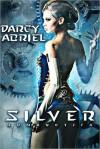 Silver (Humanotica, #1) - Darcy Abriel