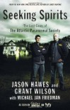 Seeking Spirits: The Lost Cases of The Atlantic Paranormal Society - Jason Hawes, Michael Jan Friedman, Grant Wilson