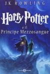 Harry Potter e il Principe Mezzosangue: 6 - J.K. Rowling
