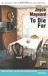 To Die for - Joyce Maynard