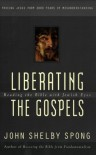Liberating the Gospels: Reading the Bible with Jewish Eyes - John Shelby Spong