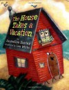 House Takes a Vacation - Jacqueline Davies