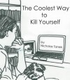 The Coolest Way to Kill Yourself - Nicholas Tanek