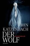 Der Wolf: Psychothriller - John Katzenbach