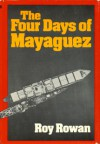 The Four Days of Mayaguez - Roy Rowan