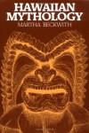 Hawaiian Mythology - Martha Warren Beckwith, Katharine Luomala