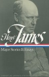 Henry James: Major Stories and Essays - Henry James