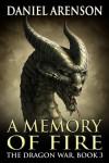 A Memory of Fire - Daniel Arenson