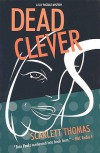 Dead Clever: A Lily Pascale Mystery - Scarlett Thomas