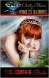 The Counterfeit Bride: Boundless Billionaires - Liberty Blake