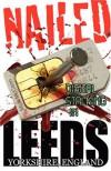 Nailed - Digital Stalking in Leeds, Yorkshire, England - Mick McCann
