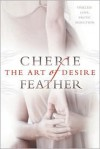 The Art of Desire - Cherie Feather