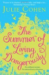 The Summer of Living Dangerously - Julie Cohen