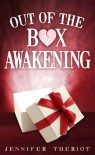 Out of the Box Awakening - Jennifer Theriot