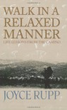 Walk in a Relaxed Manner: Life Lessons from the Camino - Joyce Rupp