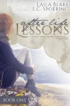 After Life Lessons (Book One) - 'Laila Blake',  'L.C. Spoering'