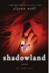 Shadowland (Immortals) - Alyson Noël