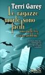 Le ragazze morte sono facili - Terri Garey, Sabrina Scalvinoni