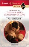 Man Who Could Never Love - Kate Hewitt