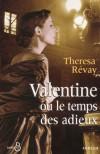 Valentine ou le temps des adieux - Theresa Révay