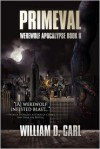 Primeval (Werewolf Apocalypse, #2) - William D. Carl